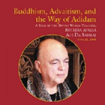 Buddhism, Advaitism, and the Way of Adidam