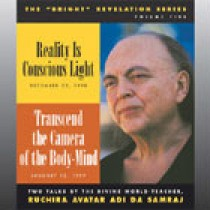 Reality Is Conscious Light / Transcend the Camera of the Body-Mind